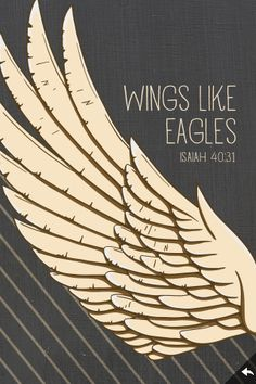 "Isaiah 40:31- Love this pin. The  picture of having ""wings"". We can escape much like flying. Used this verse in my life through much ♥ Love :)"