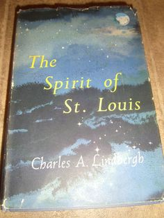 The Spirit Of St. Louis By Charles A Lindbergh, Book Of The Month Club,1953 HCDJ