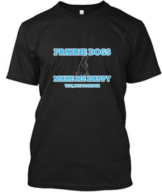 Prairie Dogs Make Me Happy Black T-Shirt Front - This is the perfect gift for someone who loves Prairie Dog. Thank you for visiting my page (Related terms: Prairie Dogs Make Me Happy,Love Prairie Dogs,prairie,standing,spots,rodent,dog,animals,prairie dog,m #Prairie Dog, #Prairie Dogshirts...)