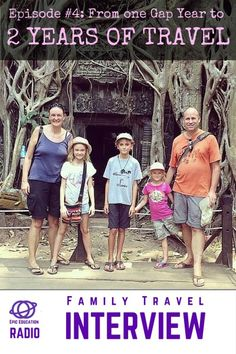 Gap year family travel? Make that two gap years #EER004: Interview with the Clarks