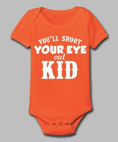 Take a look at this Orange 'You'll Shoot Your Eye Out Kid' Bodysuit - Infant by KidTeeZ on #zulily today!