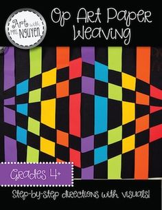 Art with Mrs. Nguyen: Op Art Paper Weaving and Op Art Lessons, Art Lessons Elementary, Paper Weaving, Weaving Art, Middle School Art, Art School, High School, Collages, 4th Grade Art