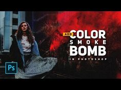 How to Add Color Smoke Bomb in Photoshop - Urban street photography - Photoshop Tutorials - YouTube