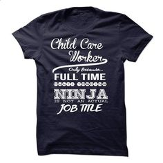 Child Care Worker only because full time multitasking - #hooded sweatshirts #men shirts. SIMILAR ITEMS => https://www.sunfrog.com/LifeStyle/Child-Care-Worker-only-because-full-time-multitasking.html?60505
