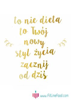 To nie dieta. Czas zmienić nawyki żywieniowe. cytat, motywacja, zdrowy styl życia www.fitlinefood.com Juice Plus, Life Is Beautiful, Motto, Quotations, Health Fitness, Humor, Motivation, Education, Quotes