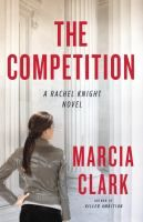 The competition : a novel / Marcia Clark.