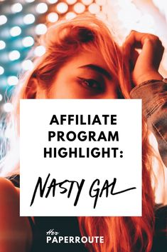 Nasty Gal Affiliate Program - Make Money Blogging Influencer Marketing - Nasty Gal Affiliate Program Become A Nasty Gal Affiliate-Make Money Blogging   HerPaperRoute.com