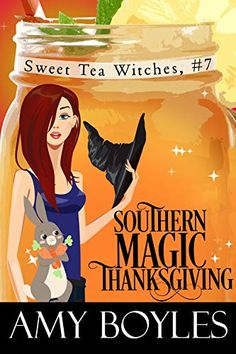 Southern Magic Thanksgiving (Sweet Tea Witch Mysteries Book 7) by [Boyles, Amy]