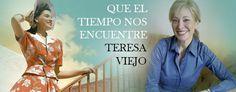 """Entrevistas. Teresa Viejo: """"Me gusta que cada capítulo me encoja el corazón"""". Nos habla de su libro """"Que el tiempo nos encuentre"""""""