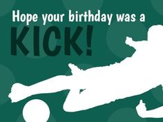 A simple funny Football template with a green background and a white silhouette of a soccer player. A Funny, Hilarious, Football Template, Funny Football, Green Backgrounds, Soccer Players, It's Your Birthday, Kicks, Funny Quotes