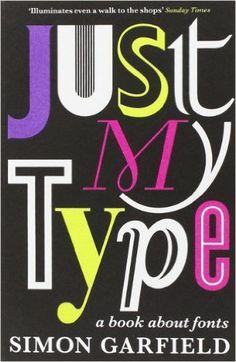 ✓ Just My Type | Simon Garfield
