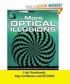 More Optical Illusions (Illusion Works) (9781842224878) Al Seckel , ISBN-10: 1842224875  , ISBN-13: 978-1842224878 ,  , tutorials , pdf , ebook , torrent , downloads , rapidshare , filesonic , hotfile , megaupload , fileserve