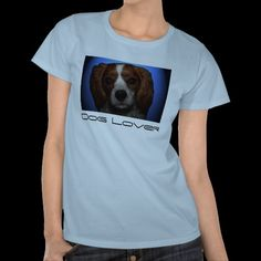 Dog Lover Women's T-shirt. Available in many colors, sizes and shirt styles.