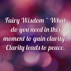 Fairy wisdom by Elizabeth Saenz of theexpandedgateway.com and faerydoorways.com