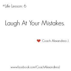 #quotes #lifelessons #laugh #mistakes