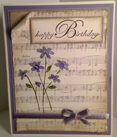 Inked distressed music sheet ink all over and heavy on edges, curl top corner Tarjetas Stampin Up, Stampin Up Karten, Stampin Up Cards, Birthday Cards For Women, Handmade Birthday Cards, Happy Birthday Cards, Birthday Music, 16th Birthday, Birthday Cakes