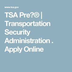 TSA Pre✓® | Transportation Security Administration . Apply Online application fee cost $85 schedule an in-person appointment that includes a background check and fingerprinting at an enrollment center.  Before you apply, we recommend that you review the various DHS trusted traveler programs, such as the TSA Pre✓® Application Program, Global Entry, NEXUS, or SENTRI, to ensure you meet the eligibility requirements and determine the best program for you.