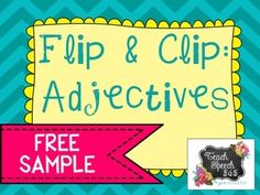 Free! Flip and Clip Adjectives (10 cards total) packet targets adjectives in a fun, interactive manner.