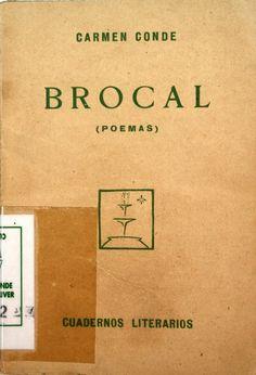 """""""Brocal: (poemas) (1927-1928)"""", Madrid, La Lectura, 1929 (Cuadernos literarios)."""
