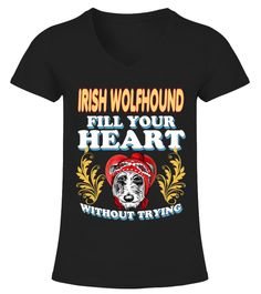 # Irish Wolfhound Fill Your HEART .  Limited Time Offer! Not Sold In Store. Safe and secure checkout via:Paypal | VISA | MASTERCARDMultiple styles available, but get yours now before it's too late.TIP: SHARE it with your friends, order together and save on shipping. Click Buy Now to order TODAY