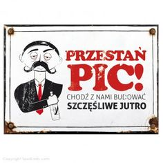 Przestań pić!, tablica dostępna na: http://www.spodlady.com/prod_1453_Tablica_informacyjna_Przestan_pic....html