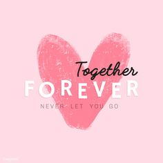 Together forever never let you go text vector design | free image by rawpixel.com / Aum Romantic Messages, Romantic Cards, Valentines Card Design, Happy Valentines Day, Text Design, Vector Design, Love Backgrounds, Photo Heart, Together Forever