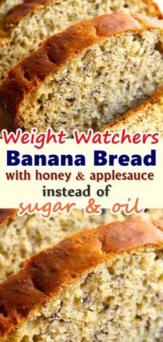 Banana Bread with honey and applesauce instead of sugar oil Delicious Healthy Skinny Banana Bread WW flour baking soda salt SF applesauce honey 2 eggs. Weight Watcher Desserts, Weight Watchers Snacks, Weight Watcher Banana Bread, Plats Weight Watchers, Weight Watchers Bread Recipe, Weight Watchers Cupcakes, Weight Watchers Muffins, Ww Desserts, Healthy Desserts