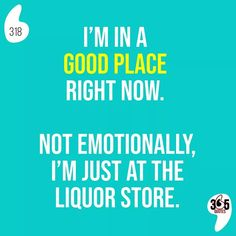 I'm in a good place right now. Not emotionally, I'm just at the liquor store. #liquor #drinks #cocktails #alcohol #bar #drink #beer #wine #cocktail #whiskey #bartender #mixology #whisky #drinkup #vodka #instagood #thirsty #drinking #spirits #cheers #gin #tequila #rum #yummy #mixologist #drinkstagram #friday #friyay #weekend #celebrate