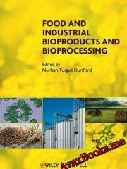 [Nurhan Turgut Dunford] Food and Industrial Bioproducts and Bioprocessing [1] [English] [pdf]