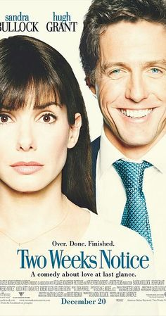 Two Weeks Notice: Directed by Marc Lawrence. With Sandra Bullock, Hugh Grant, Alicia Witt, Dana Ivey. A lawyer decides that she's used too much like a nanny by her boss, so she walks out on him.