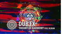 Dub Fx   Theory Of Harmony   Full Album Experience