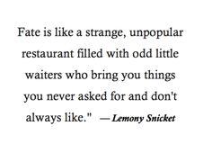 -Lemony Snicket