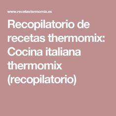 Recopilatorio de recetas thermomix: Cocina italiana thermomix (recopilatorio) Italian Cooking, Libros, Food, Hacks