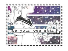 """""""be your own star."""" by josi-heart ❤ liked on Polyvore featuring art"""