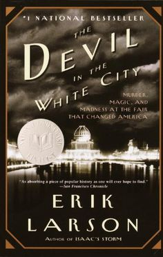 The Devil in the White City: A Saga of Magic and Murder at the Fair that Changed America (Vintage)