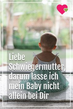 Dear mother-in-law, that's why I do not leave my baby alone with you - Garten - Schwanger Parenting Books, Kids And Parenting, Lamaze Classes, After Baby, Pregnant Mom, Baby Monitor, Sleep Deprivation, First Time Moms, Baby Kind