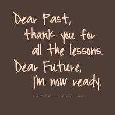 Dear past....