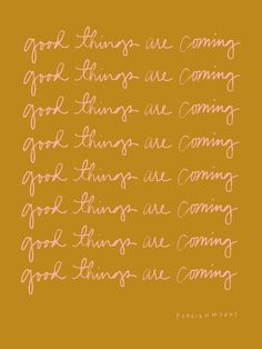 good things are coming Art Print by foreignmoons Words Quotes, Wise Words, Me Quotes, Motivational Quotes, Inspirational Quotes, Sayings, Good Things Quotes, Phone Quotes, Pretty Words
