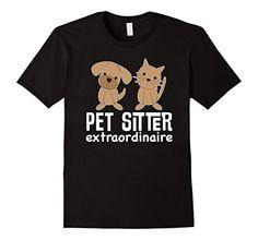 Pet Sitter Extraordinaire T-shirt Dog Cat Care Job Tee - Male Small - Black Homewise Shopper http://www.amazon.com/dp/B0193YBDAO/ref=cm_sw_r_pi_dp_U-oVwb0TYMNMV