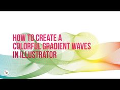 How to create colorful gradient waves in Adobe Illustrator - Deep Tuts