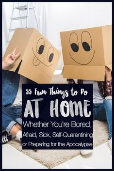 55 Fun things to Do at Home - Boredom, Self-Quarantine, or Apocalypse! A tongue-in-cheek piece on ways to enjoy yourself when stuck at home during this crazy time. How else can we move forward (or simply maintain our mental health) than by laughing at ourselves a little bit, right?! #stayathome #quarantine #coronaviru