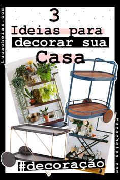 3 Dicas Fáceis para você Decorar sua Casa • Tu Cacheias Magazine Rack, Storage, Blog, Home Decor, Decorating Tips, Houses, Purse Storage, Decoration Home, Room Decor