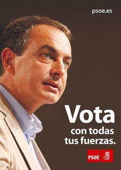 """Cartel vertical de la campaña electoral del PSOE, """"Vota con todas tus fuerzas"""" by ZAPATERO2008, via Flickr"""