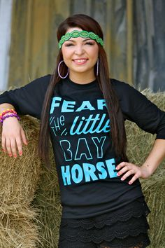 Dynasty Equine - FEAR THE LITTLE BAY HORSE (BLACK BASEBALL T), $35.00 (http://stores.ranchdressn.com/fear-the-little-bay-horse-black-baseball-t/)