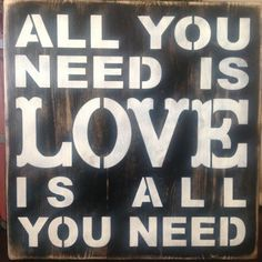 All You Need Is Love is all you need. primitive wood by djantle
