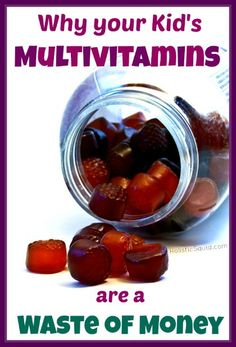 Why I Don't Give My Kids Multivitamins - Holistic Squid