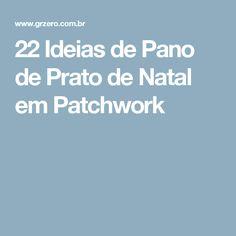 22 Ideias de Pano de Prato de Natal em Patchwork