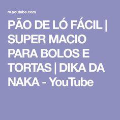 PÃO DE LÓ FÁCIL | SUPER MACIO PARA BOLOS E TORTAS | DIKA DA NAKA - YouTube