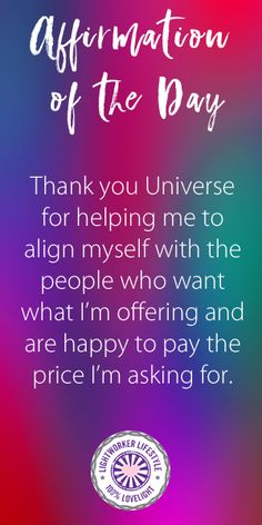 Thank you Universe for helping me to align myself with the people who want what I'm offering and are happy to pay the price I'm asking for.
