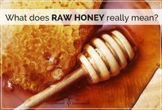 "What Does ""Raw Honey"" Really Mean?"